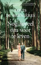 Nog zoveel om voor te leven - Louis de Bernières (ISBN 9789029526173)