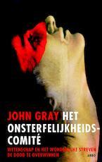 Het onsterfelijkheidscomite - John Gray (ISBN 9789026323881)