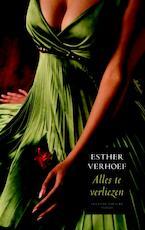 Alles te verliezen - Esther Verhoef (ISBN 9789041410573)