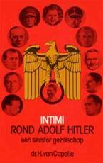 Intimi rond Hitler - H. van Capelle (ISBN 9789023216346)