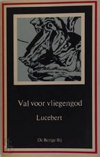 Val voor vliegengod darpocket - Lucebert (ISBN 9789023440062)
