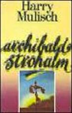 Archibald Strohalm - Harry Mulisch (ISBN 9789023406907)
