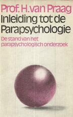 Inleiding tot de parapsychologie - H. van Praag (ISBN 9022401421)