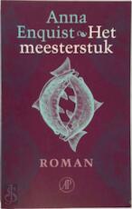 Het meesterstuk - Anna Enquist (ISBN 9789029514965)