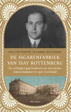 De sigarenfabriek van Isay Rottenberg - Sandra Rottenberg, Hella Rottenberg (ISBN 9789463628662)