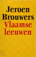 Vlaamse leeuwen - Jeroen Brouwers (ISBN 9789029507677)