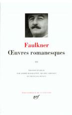 Oeuvres Romanesques III - William Faulkner