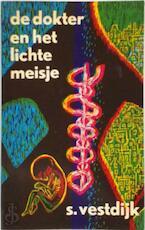 De dokter en het lichte meisje - Simon Vestdijk (ISBN 9789023400349)