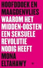Hoofddoek en maagdenvlies - Mona Eltahawy (ISBN 9789023491316)