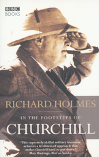 In the footsteps of Churchill - Richard Holmes (ISBN 9780563493341)