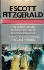 The great Gatsby ; Tender is the night ; This side of paradise ; The beautiful and damned ; The last tycoon - Francis Scott Fitzgerald (ISBN 9780905712161)