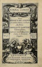 Schola cordis sive Aversi à Deo cordis ad eumdem reductio, et instructio - Benedictus Van Haeften