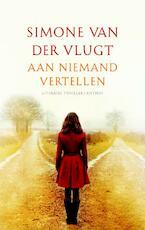 Aan niemand vertellen - Simone van der Vlugt (ISBN 9789041421470)