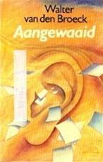 Aangewaaid - Walter van den Broeck (ISBN 9789050670098)