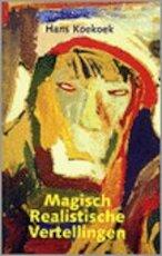 Magisch realistische vertellingen - H. Koekoek (ISBN 9789080764934)