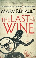 Last of the Wine - Mary Renault (ISBN 9781844089611)
