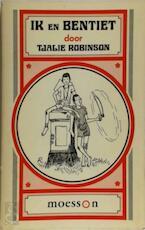 Ik en Bentiet - Tjalie Robinson (ISBN 9789070301361)