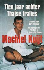 Tien jaar achter thaise tralies - M. Kuijt (ISBN 9789045305929)