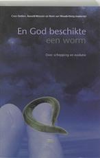 En God beschikte een worm - C. Dekker, René van Woudenberg (ISBN 9789025956448)