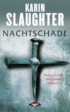 Nachtschade - Karin Slaughter (ISBN 9789023467588)