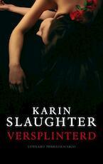 Versplinterd - Karin Slaughter (ISBN 9789023429173)