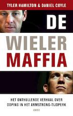 De wielermaffia - Tyler Hamilton, Daniel Coyle (ISBN 9789026326622)