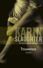Trouweloos - Karin Slaughter (ISBN 9789023440734)