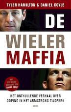 De wielermaffia - Tyler Hamilton, Daniel Coyle (ISBN 9789026326936)