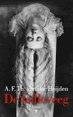 De helleveeg - A.F.Th. van der Heijden (ISBN 9789023483816)