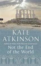 Not the end of the world - Kate Atkinson (ISBN 9780552771054)