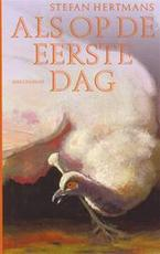 Als op de eerste dag - Stefan Hertmans (ISBN 9789029069021)