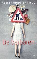 De barbaren - Alessandro Baricco (ISBN 9789023452690)