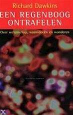 Een regenboog ontrafelen - Richard Dawkins, Han (vertaling Visserman (ISBN 9789025422653)