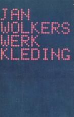 Werkkleding - Jan Wolkers (ISBN 9789010009845)