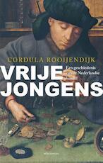 Vrije jongens - Cordula Rooijendijk (ISBN 9789045019529)