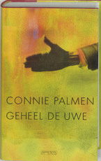 Geheel de uwe - Connie Palmen (ISBN 9789044603798)