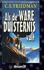 Als de ware duisternis valt - C.S. Friedman, Richard Heufkens (ISBN 9789029052153)