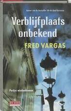 Verblijfplaats onbekend - Fred Vargas (ISBN 9789044516357)