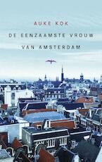 De eenzaamste vrouw van Amsterdam - Auke Kok (ISBN 9789400400788)