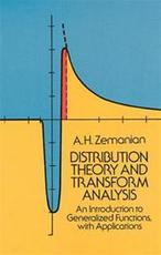 Distribution Theory and Transform Analysis - A. H. Zemanian (ISBN 9780486654799)
