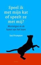 Speel ik met mijn kat of speelt ze met mij? - Saul Frampton (ISBN 9789026319846)