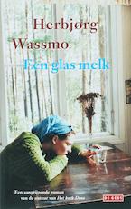 Een glas melk - Herbjørg Wassmo (ISBN 9789044511376)