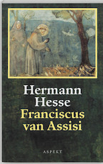 Franciscus van Assisi - Hermann Hesse, Franz Wagner (ISBN 9789059111271)