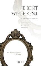 Je bent wie je kent - Edouard van Arem, Gert van der Houwen, Mark van Oosten, Rob Schippers (ISBN 9789049960339)
