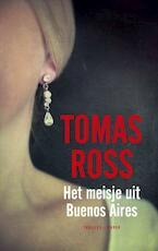Het meisje uit Buenos Aires - Tomas Ross (ISBN 9789023459408)