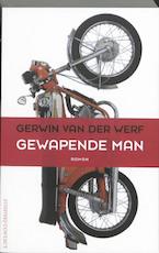 Gewapende man - Gerwin van der Werf (ISBN 9789025434380)
