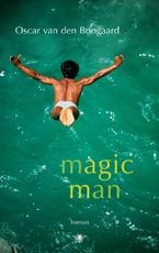 Magic Man - Oscar van den Boogaard (ISBN 9789023425205)