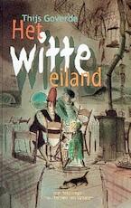Het witte eiland - Thijs Goverde, Thijs Goverde (ISBN 9789025109363)