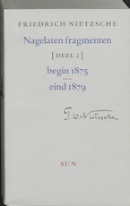 Nagelaten fragmenten / 2 Begin 1875 - eind 1879 - Friedrich Nietzsche (ISBN 9789058750655)