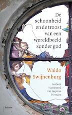 De schoonheid en de troost van een wereldbeeld zonder God - Waldo Swijnenburg (ISBN 9789460039065)
